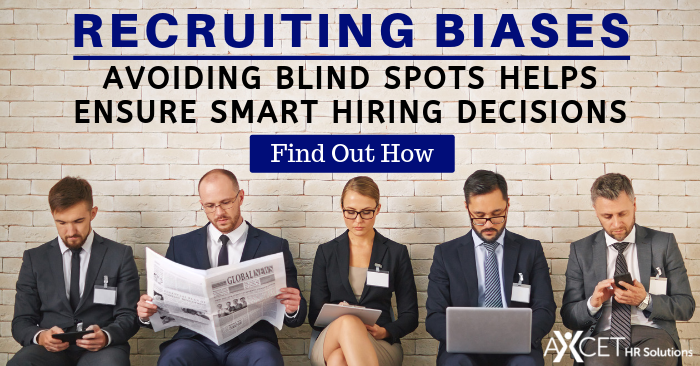 Recruiting Biases - Avoiding Blind Spots Helps Ensure Smart Hiring Decisions