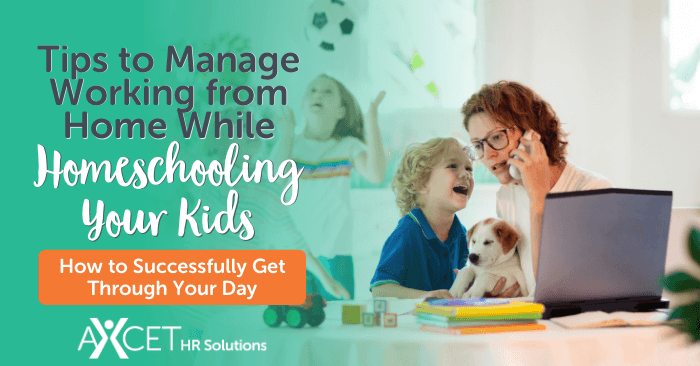 tips to manage working from home while homeschooling your kids