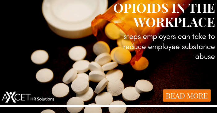 Opioids int he Worplace - steps employers can take to reduce employee substance abuse