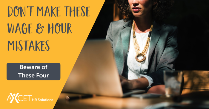 Don't Make These Four Wage and Hour Mistakes