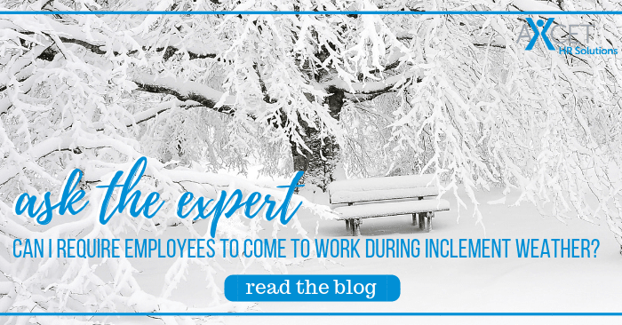 Can I Require Employees to come to work during inclement weather?