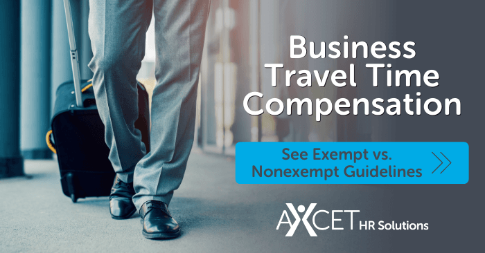 understanding business travel time compensation for exempt and nonexempt employees