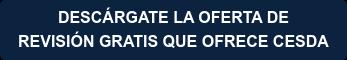 DESCÁRGATE LA OFERTA DE  REVISIÓN GRATIS QUE OFRECE CESDA