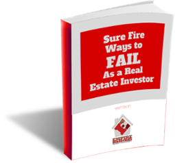 Sure Fire Ways to Fail as a Real Estate Investor Ebook