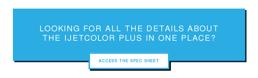 Looking for all the details about  the iJetColor Plus In One Place? Access The Spec Sheet