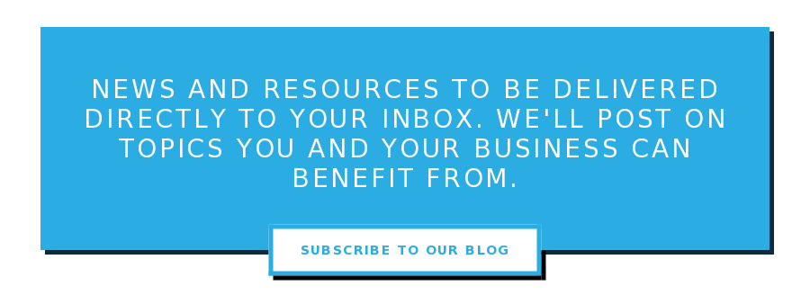 News and resources to be delivered directly to your inbox. We'll post on  topics you and your business can benefit from. Subscribe to our Blog