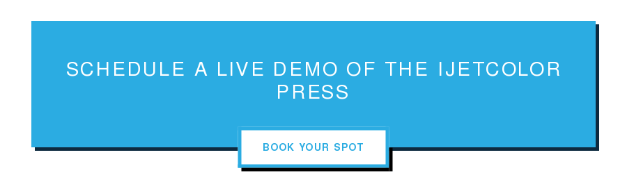 Schedule a Live Demo with an iJetColor Rep at the Print 2017 Tradeshow in  Chicago Book Your Spot