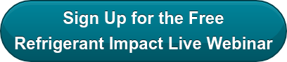 Sign Up for the Free Refrigerant Impact Live Webinar