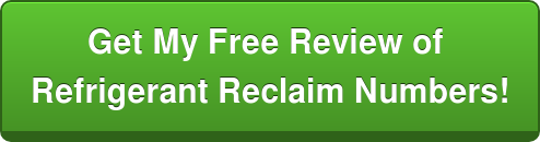 Get My Free Review of  Refrigerant Reclaim Numbers!