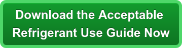 Downloadthe Acceptable Refrigerant Use GuideNow
