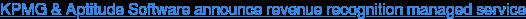 KPMG & Aptitude Software announce revenue recognition managed service
