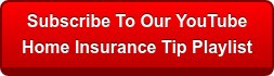 Subscribe To Our YouTube Home Insurance Tip Playlist