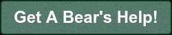 Get A Bear's Help!