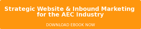 Strategic Website & Inbound Marketing  for the AEC Industry  DOWNLOAD EBOOK NOW