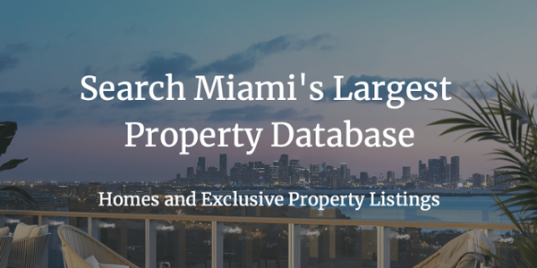 Search Miami's Largest Property Database