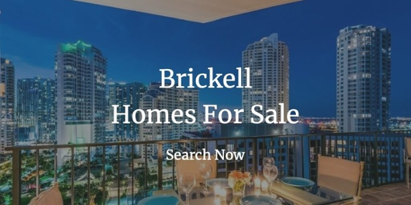 Brickell Homes for Sale