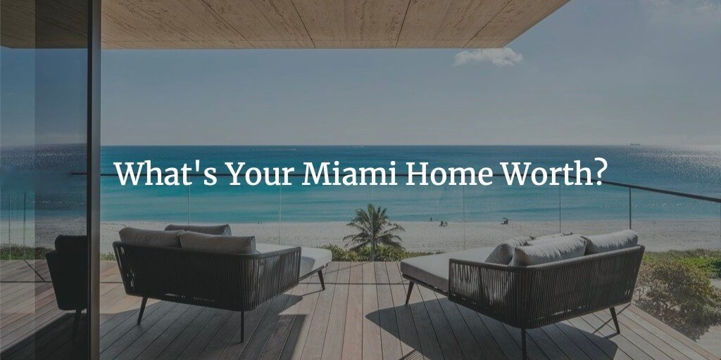 What's Your Miami Home Worth