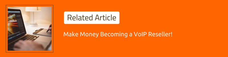 Make Money Becoming A VoIP Reseller!