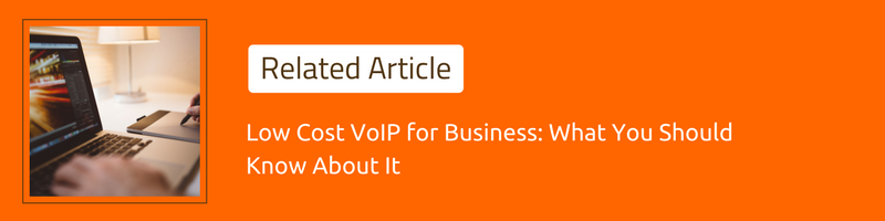 Low Cost VoIP for Business: What You Should Know About It
