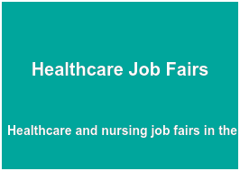 Healthcare Job Fairs  Healthcare and nursing   job fairs in the UK, Ireland,   Australia, Canada and  the UAE