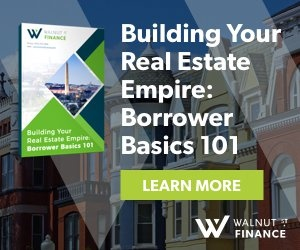 Building Your Real Estate Empire: Borrower Basics 101