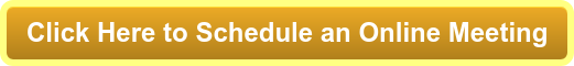 Click Here to Schedule an Online Meeting