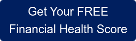 Get Your FREE  Financial Health Score