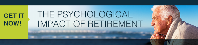 The Psychological Impact of Retirement