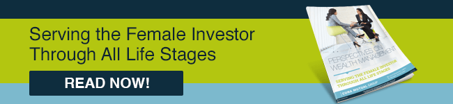 Perspectives on Wealth Management: Serving the Female Investor Through All Life Stages eBook