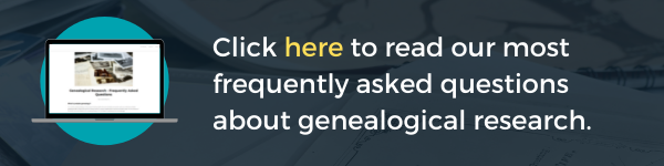 Click here to read our most frequently asked questions about genealogical research.
