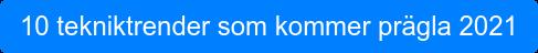 [INFOGRAPHIC] DOM STÖRSTA TRENDERNA FÖR DIGITALISERING