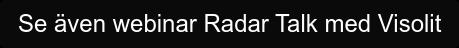 Se även webinar Radar Talk med Visolit