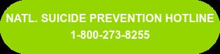 Natl. Suicide Prevention Hotline 1-800-273-8255