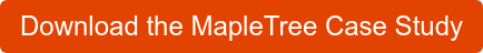 Download the MapleTree Case Study