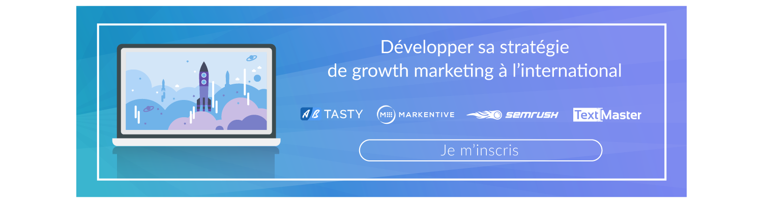 Développer sa stratégie de growth marketing à l'international