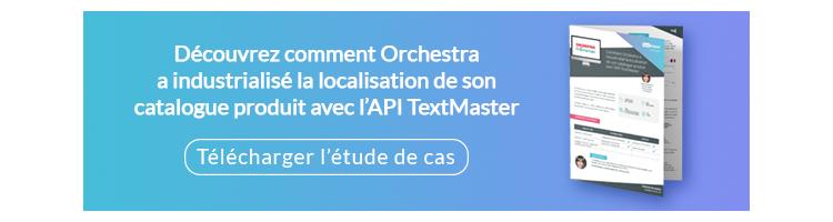 Comment Orchestra a industrialisé la localisation de son catalogue produit avec l'API TextMaster