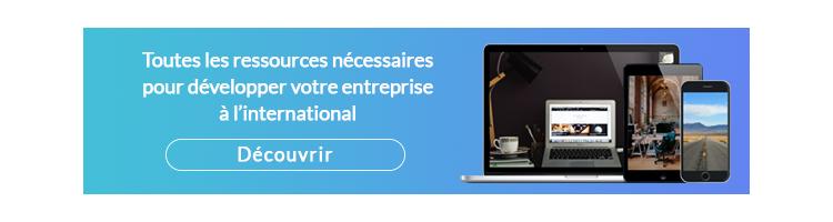 Toutes les ressources nécessaires pour développer votre entreprises à l'international