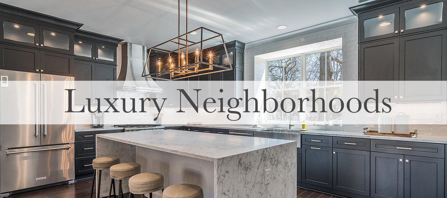Luxury Neighborhoods