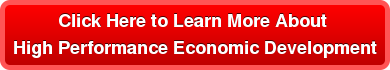 Click Here to Learn More About  High Performance Economic Development