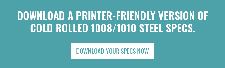Download a Printer-Friendly Version of Cold Rolled 1008/1010 Steel Specs. Download Your Specs Now
