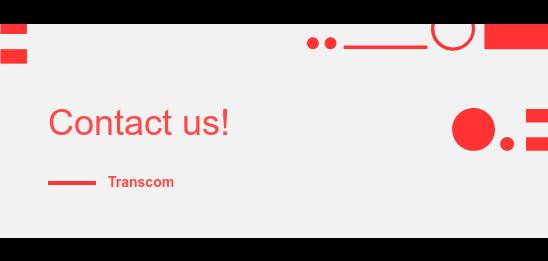 Contact us!              Transcom