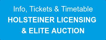 Info, Tickets & Timetable  HOLSTEINER LICENSING & ELITE AUCTION
