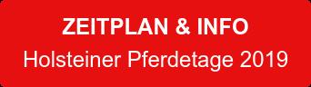 ZEITPLAN & INFO Holsteiner Pferdetage 2019