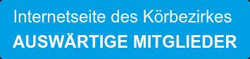 Internetseite des Körbezirkes AUSWÄRTIGE MITGLIEDER