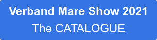 Verband Mare Show 2021  The CATALOGUE