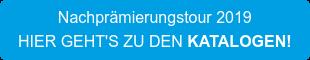 Nachprämierungstour 2019 HIER GEHT'S ZU DEN KATALOGEN!