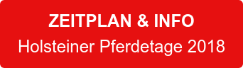 ZEITPLAN & INFO Holsteiner Pferdetage 2018