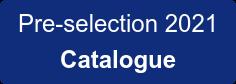 Pre-selection 2021 Catalogue