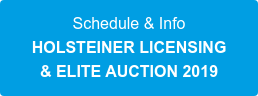 Schedule & Info  HOLSTEINER LICENSING & ELITE AUCTION 2019