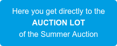 Here you get directly to the AUCTION LOT of the Summer Auction